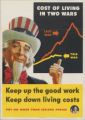 Cost of living in two wars : keep up the good work ; keep down living costs ; pay no more than ceiling prices