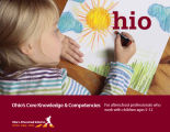 Ohio's core knowledge & competencies for afterschool professionals who work with children ages...