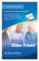 Elder fraud : keeping seniors safe and informed.