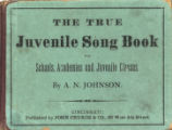 True Juvenile Song Book for the Thorough Instruction of Children in the Art of Singing